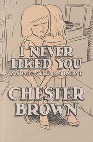 I Never Liked You - Chester Brown (ISBN 9781896597140)