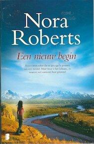 Een nieuw begin - Nora Roberts (Pseudoniem van Eleanor Marie Robertson.) (ISBN 9789022573617)