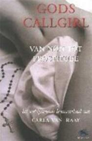 Gods callgirl - Carla van Raay (ISBN 9789026984327)