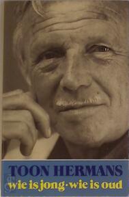 Wie is jong, wie is oud - Toon Hermans (ISBN 9789026104633)
