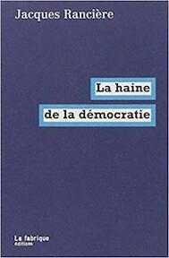 La haine de la démocratie - Jacques Rancière (ISBN 9782913372481)