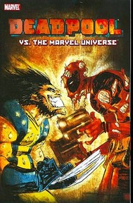 Deadpool Vs. The Marvel Universe - Fabian Nicieza, Reilly Brown (ISBN 9780785125242)