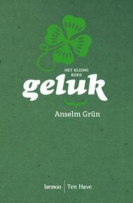 Het kleine boek / Geluk - Anselm Grun (ISBN 9789020955149)
