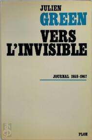 Vers l'invisible - Julien Green