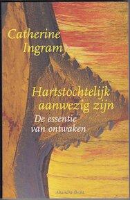 Hartstochtelijk aanwezig zijn - Catherine Ingram (ISBN 9789069635415)