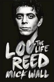 The Wild Side: The Life And Death Of Lou Reed - Mick Wall (ISBN 9781409153085)