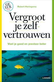 Vergroot je zelfvertrouwen - Robert Haringsma (ISBN 9789020999488)