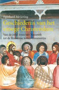 Geschiedenis van het vroege Christendom - E. Meijering (ISBN 9789050186377)