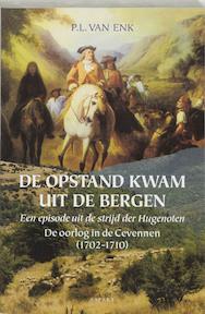 De opstand kwam uit de bergen - P.L. van Enk, Pierre van Enk (ISBN 9789059110595)