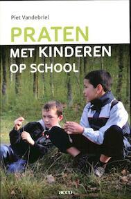 Praten met kinderen op school - Piet Vandebriel (ISBN 9789033486555)