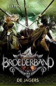 Broederband 3 De jagers - John Flanagan (ISBN 9789025751166)