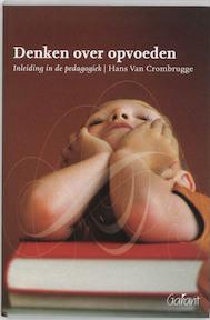 Denken over opvoeden - Hans Van Crombrugge (ISBN 9789044119428)