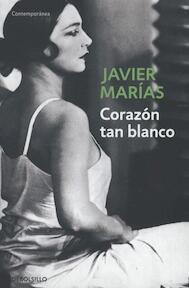 Corazon tan blanco - Javier Marias (ISBN 9788483461402)