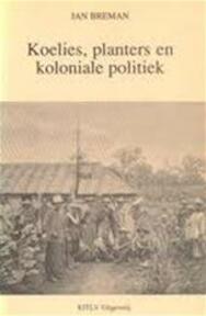 Koelies planters en koloniale politiek - Jan Breman (ISBN 9789067180368)