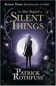 Slow Regard Of Silent Things - Patrick Rothfuss (ISBN 9781473209534)