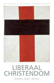 Liberaal christendom - Rick Benjamins, Jan Offringa, Wouter Slob (ISBN 9789492183217)