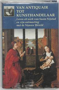 Van Antiqair tot kunsthandelaar - Saam Nijstad (ISBN 9789040089794)