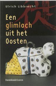 Een glimlach uit het oosten - Ulrich Libbrecht (ISBN 9789058260642)