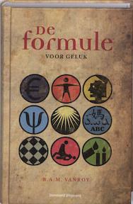 De formule voor geluk - B.A.M. Vanroy (ISBN 9789002231643)