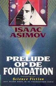 Prelude op de Foundation - Isaac Asimov, Auke Leistra (ISBN 9789022979372)