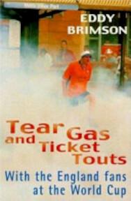 Tear Gas and Ticket Touts - Eddy Brimson (ISBN 9780747262084)