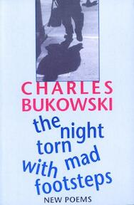 The Night Torn Mad With Footsteps - Charles Bukowski (ISBN 9781574231656)