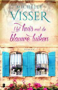 Het huis met de blauwe luiken - Michelle Visser (ISBN 9789022580974)