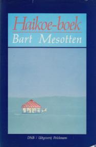 Haikoe-boek - Bart Mesotten (ISBN 9789028911475)
