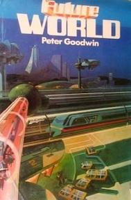 Future World - Peter Goodwin (ISBN 0600394328)