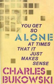 You Get So Alone at Times - Charles Bukowski (ISBN 9780876856833)