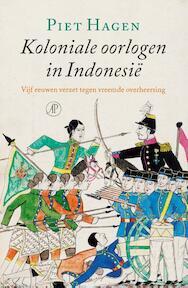Koloniale oorlogen in Indonesië - Piet Hagen (ISBN 9789029507172)