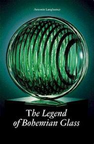 The Legend of Bohemian Glass - Antonin Langhamer (ISBN 9788086062204)