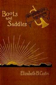 Boots and Saddles - Elizabeth Bacon Custer (ISBN 9781582181417)