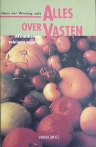 Alles over vasten - Afslanken en reinigen tegelijk - Hans van Waning (ISBN 9789060107270)