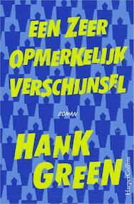 Een zeer opmerkelijk verschijnsel - Hank Green (ISBN 9789402730203)
