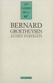 Autres portraits Les cahiers de la NRF - Bernard Groethuysen (ISBN 9782070741748)