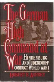 The German High Command at War - Robert B. Asprey (ISBN 9780688128425)