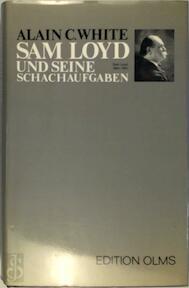Sam Loyd und seine Schachaufgaben - Alain Campbell White (ISBN 9783283000752)