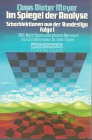 Im Spiegel der Analyse. Schachlektionen aus der Bundesliga. Folge 1 - Claus Dieter Meyer (ISBN 3283002339)