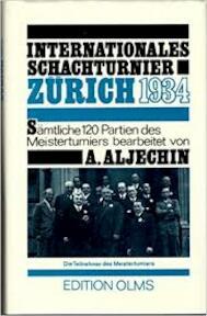 Internationales und 37. Schweizerisches Schachturnier in Zürich 1934 - Aleksandr A. Alechin (ISBN 9783283001469)