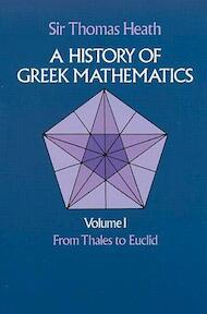 A History of Greek Mathematics, Volume I - Sir Thomas Heath (ISBN 9780486240732)