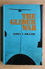 The glider war - James E. Mrazek (ISBN 0709144954)