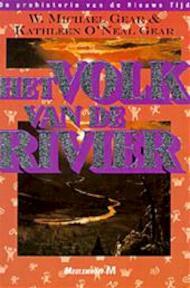 Het volk van de rivier - W. Michael Gear, Kathleen O'neal Gear (ISBN 9789029040273)