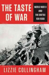The Taste of War - Elizabeth M. Collingham, Lizzie Collingham (ISBN 9781594203299)