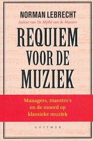 Requiem voor de muziek - Norman Lebrecht (ISBN 9789025728687)