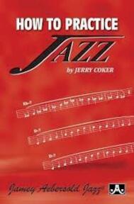 How to Practice Jazz - Jerry Coker (ISBN 9781562240011)