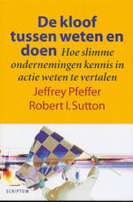 De kloof tussen weten en doen - J. Pfeffer, R.I. Sutton (ISBN 9789055942589)