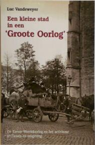 Een kleine stad in een 'Groote Oorlog' - Luc Vandeweyer (ISBN 9789059040328)