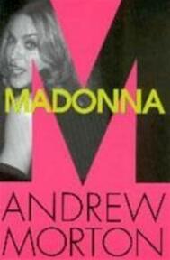Madonna - Andrew Morton (ISBN 9789038912455)