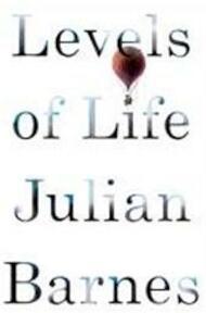 Levels of Life - Julian Barnes (ISBN 9780224098151)